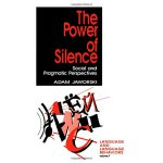 The Power of Silence: Social and Pragmatic Perspectives (La