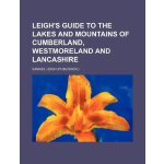 Leigh's guide to the lakes and mountains of Cumberland, Wes