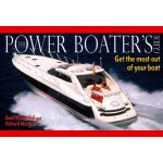 Power Boater's Guide: Get the most out of your boat [ISBN: