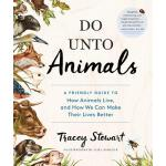 【预订】Do Unto Animals: A Friendly Guide to How Animals Live,