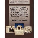 Samuel H. Sloan, Petitioner, v. William H. Mulligan, Judge,