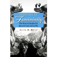 【预订】Frontiers of Femininity: A New Historical Geography of t