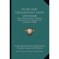 【预订】Allen and Greenough's Latin Grammar: For Schools and Co