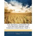 【预订】The Mineral Industry of the British Empire and Foreign