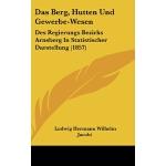 【预订】Das Berg, Hutten Und Gewerbe-Wesen: Des Regierungs Bezi