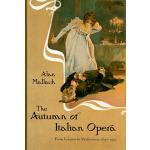 【预订】The Autumn of Italian Opera: From Verismo to Modernism,