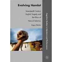 【预订】Evolving Hamlet: Seventeenth-Century English Tragedy an