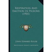 【预订】Respiration and Emotion in Pigeons (1905) 9781166925109