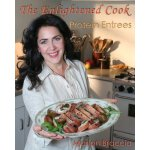 The Enlightened Cook: Protein Entrees [ISBN: 978-1449599492