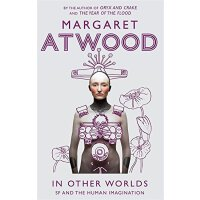 玛格丽特.阿特伍德:在其他世界里 英文原版 In Other Worlds  Margaret Atwood  Virago