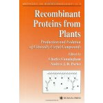 Recombinant Proteins from Plants (Methods in Biotechnology)