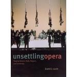 【预订】Unsettling Opera: Staging Mozart, Verdi, Wagner, and Ze
