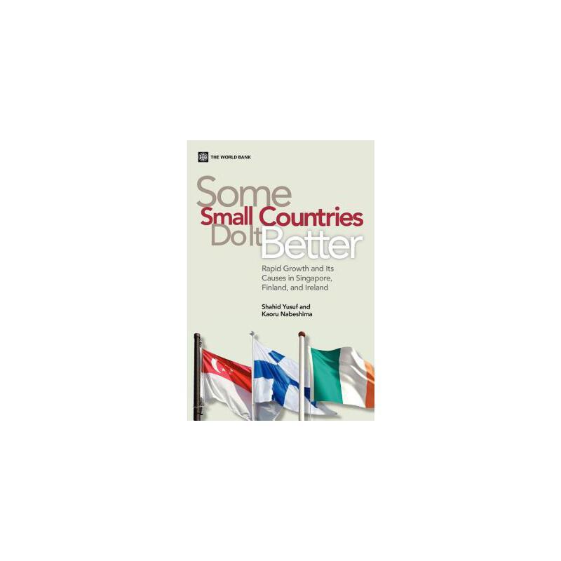 【预订】Some Small Countries Do It Better: Rapid Growth and Its Causes in Singapore, Fi... 美国库房发货,通常付款后3-5周到货!
