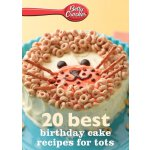 Betty Crocker 20 Best Birthday Recipes for Tots [ISBN: 978-