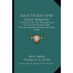 【预订】Gage Design and Gage-Making: A Treatise on the Developm
