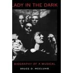 【预订】Lady in the Dark: Biography of a Musical