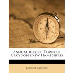 Annual report, Town of Croydon (New Hampshire) [ISBN: 978-1