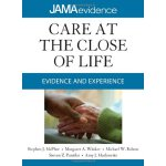 Care at the Close of Life: Evidence and Experience (Jama Ev