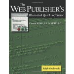 The Web Publisher's Illustrated Quick Reference: Covers HTM