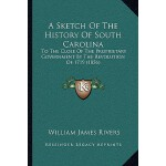 【预订】A Sketch of the History of South Carolina: To the Close