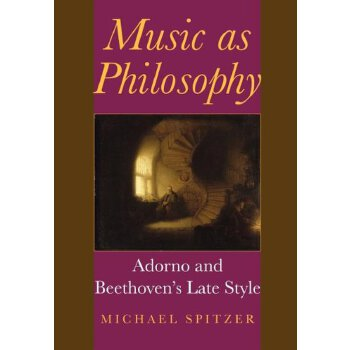 Music as Philosophy: Adorno and Beethoven's Late Style (Musical Meaning and Interpretation) [ISBN: 978-0253347244] 美国发货无法退货,约五到八周到货