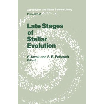 Late Stages of Stellar Evolution: Proceedings of the Workshop Held in Calgary, Canada, from 2-5 June, 1986 (Astrophysics and Space Science Library) [ISBN: 978-9401081962] 美国发货无法退货,约五到八周到货