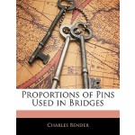 【预订】Proportions of Pins Used in Bridges 9781142997793