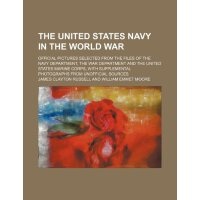 The United States Navy in the World War; official pictures