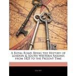 【预订】A Royal Road: Being the History of London & South Weste