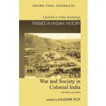 War and Society in Colonial India (Oxford in India Readings, Themes in Indian History) [ISBN: 978-0198068310]