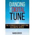 【预订】Dancing the Digital Tune: The 5 Principles of Competing