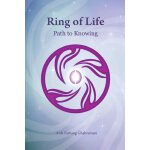 Ring of Life: Path to Knowing [ISBN: 978-1105328060]