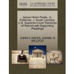 James Hiram Fields, Jr., Petitioner, v. South Carolina. U.S