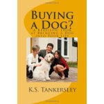 Buying a Dog?: A Realistic Look at Bringing a Dog into Your