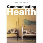 Communicating Health: A Culture-centered Approach [ISBN: 97