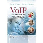 VoIP: Wireless, P2P and New Enterprise Voice over IP [ISBN: