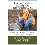 Reflections from an Outdoorsman: A Deer and Turkey Hunting