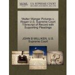 Walter Wanger Pictures v. Rogan U.S. Supreme Court Tran****