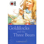 Ladybird Tales: Goldilocks and the Three Bears 小瓢虫讲故事:金发姑娘与三只熊 ISBN 9781846469817