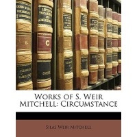 【预订】Works of S. Weir Mitchell: Circumstance 9781147362879