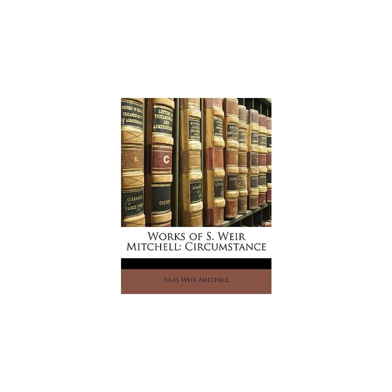 【预订】Works of S. Weir Mitchell: Circumstance 9781147362879 美国库房发货,通常付款后3-5周到货!