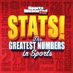 Sports Illustrated Kids STATS!: The Greatest Number in Spor