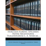 Hercules Furens: Specimen Novae Recensionis Tragoediarum L.