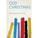 Old Christmas [ISBN: 978-1290984737]