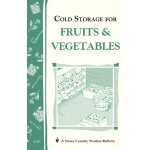 Cold Storage for Fruits & Vegetables: Storey Country Wisdom