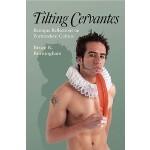 【预订】Tilting Cervantes: Baroque Reflections on Postmodern Cu