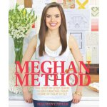 The Meghan Method: The Step-By-Step Guide to Decorating You
