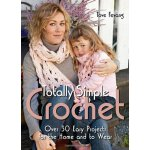 Totally Simple Crochet: Over 30 Easy Projects for the Home