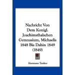 【预订】Nachricht Von Dem Konigl. Joachimsthalschen Gymnasium,