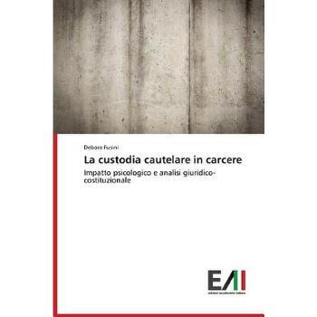 【预订】La Custodia Cautelare in Carcere 美国库房发货,通常付款后3-5周到货!
